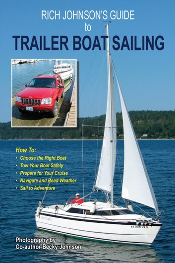 Rich Johnson's Guide to Trailer Boat Sailing ebook by Rich Johnson