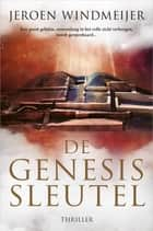 De Genesissleutel ebook by Jeroen Windmeijer