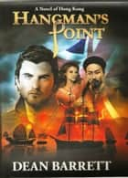 Hangman's Point ebook by Dean Barrett