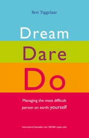 Dream dare do ebook by Ben Tiggelaar