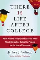 There Is Life After College ebook by Jeffrey J. Selingo