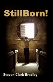 Stillborn ebook by Steven Clark Bradley