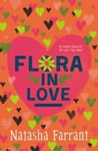 Flora in Love - The Diaries of Bluebell Gadsby ebook by Natasha Farrant