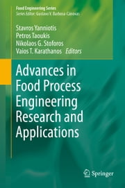 Advances in Food Process Engineering Research and Applications ebook by