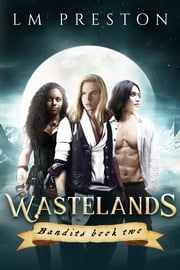 Wastelands (Bandits, Book 2) ebook by LM Preston