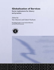 Globalization of Services - Some Implications for Theory and Practice ebook by Yair Aharoni,Lilach Nachum