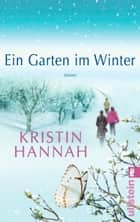 Ein Garten im Winter ebook by Kristin Hannah, Marie Rahn
