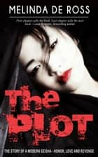 The Plot ebook by Melinda De Ross