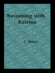 Swimming With Katrina ebook by C Moretz