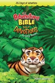 The Adventure Bible for NIrV: Book of Devotions for Early Readers - 365 Days of Adventure ebook by Marnie Wooding