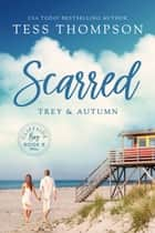 Scarred: Trey and Autumn ebook by Tess Thompson