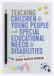 Teaching Children and Young People with Special Educational Needs and Disabilities ebook by Ms. Sarah Martin-Denham