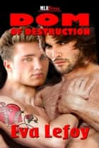 Dom of Destruction ebook by Eva Lefoy