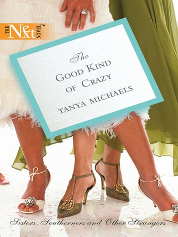 The Good Kind of Crazy (Mills & Boon M&B) ebook by Tanya Michaels