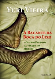 A Bacante da Boca do Lixo - E Outros Escritos da Virada do Milenio ebook by Yuri Vieira