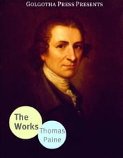 The Works Of Thomas Paine ebook by Thomas Paine