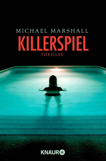 Killerspiel - Thriller ebook by Michael Marshall