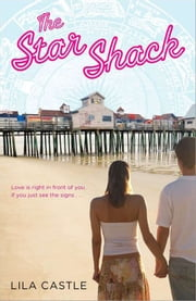 The Star Shack ebook by Lila Castle