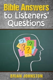 Bible Answers to Listeners' Questions - Search For Truth Bible Series ebook by Brian Johnston