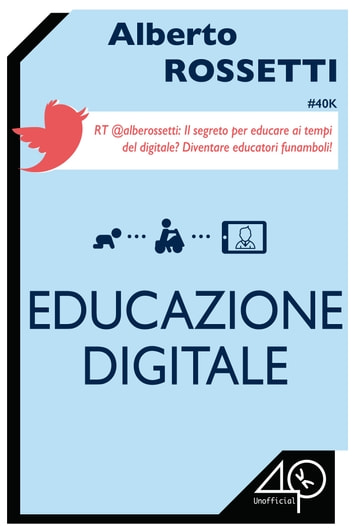 Educazione Digitale ebook by Alberto Rossetti