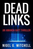 Dead Links ebook by Nigel G. Mitchell