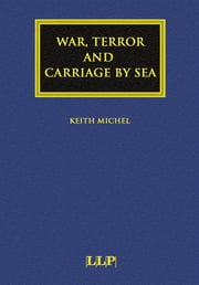 War, Terror and Carriage by Sea ebook by Keith Michel