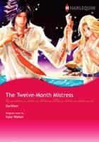 THE TWELVE-MONTH MISTRESS - Harlequin Comics ebook by Kate Walker, Earithen