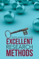 Excellent Research Methods ebook by Peter James Kpolovie