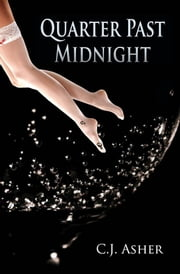Quarter Past Midnight ebook by C.J. Asher