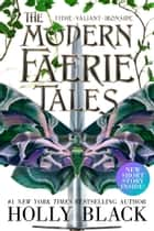 The Modern Faerie Tales - Tithe; Valiant; Ironside eBook by Holly Black