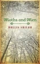 Moths and Men - Dave & Jesse, #1 ebook by Hollis Shiloh