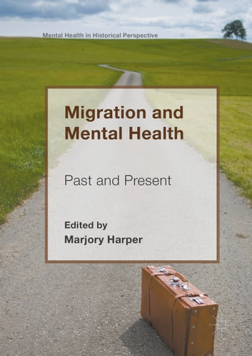 Migration and Mental Health - Past and Present ebook by