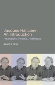 Jacques Ranciere: An Introduction ebook by Professor Joseph J. Tanke