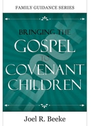 Bringing the Gospel to Covenant Children ebook by Joel R. Beeke