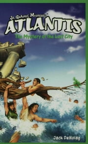 Atlantis: The Mystery of the Lost City ebook by DeMolay, Jack