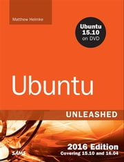 Ubuntu Unleashed 2016 Edition - Covering 15.10 and 16.04 ebook by Matthew Helmke