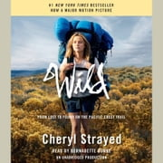 Wild - From Lost to Found on the Pacific Crest Trail audiobook by Cheryl Strayed