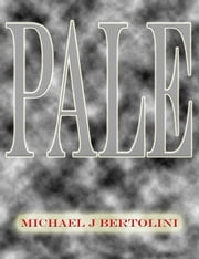 Pale ebook by Michael Bertolini