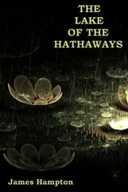 The Lake of the Hathaways ebook by James Hampton
