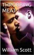 THROBBING MEAT 電子書 by William Scott