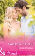 Saved By The Ceo (Mills & Boon Cherish) (The Vineyards of Calanetti, Book 8) ebook by Barbara Wallace