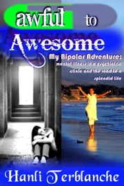 Awful to Awesome ebook by Hanli Terblanche