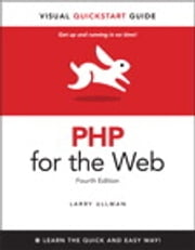 PHP for the Web - Visual QuickStart Guide ebook by Larry Ullman