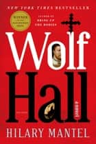 Wolf Hall - A Novel ebook by Hilary Mantel