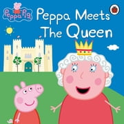 Peppa Pig: Peppa Meets the Queen ebook by Peppa Pig