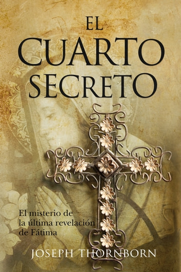 El cuarto secreto ebook by Joseph Thornborn