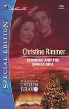 Scrooge and the Single Girl ebook by Christine Rimmer