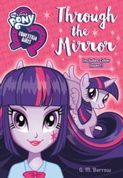 My Little Pony: Equestria Girls: Through the Mirror ebook by G.M. Berrow