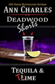 Tequila & Time - A SHORT STORY from the Deadwood Mystery Series ebook by Ann Charles