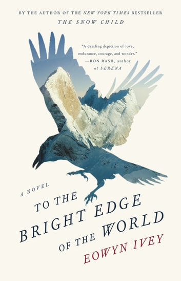 To the Bright Edge of the World - A Novel ebook by Eowyn Ivey